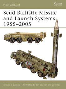Scud Ballistic Missile and Launch Systems 1955-2005 by Steven J. Zaloga, Lee Ray, Jim Laurier, 9781841769479