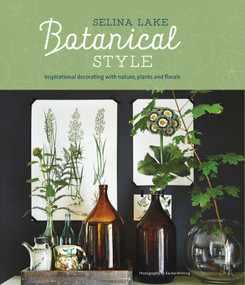 Botanical Style (Inspirational decorating with nature, plants and florals) by Selina Lake, 9781849757133
