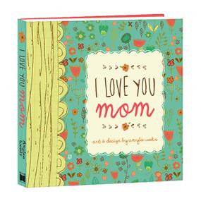 I Love You Mom - 9781416245797 by Amylee Weeks, 9781416245797
