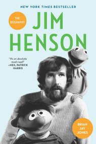 Jim Henson (The Biography) by Brian Jay Jones, 9780345526120