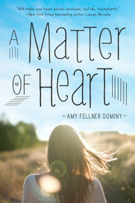 A Matter of Heart by Amy Fellner Dominy, 9780385744447