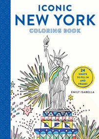 Iconic New York Coloring Book (24 Sights to Fill In and Frame) by Emily Isabella, 9781579657390