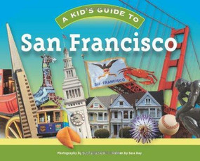 Kid's Guide to San Francisco by Sandra Cannon, 9781934907054