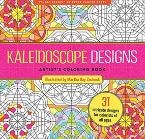 Kaleidoscope Designs Artist's Coloring Book (31 Intricate Designs for Colorists of All Ages) by Zschock Martha Day, 9781441318398