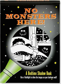 No Monsters Here! A Bedtime Shadow Book (Use a flashlight to shine the images on your bedroom wall!) by Nemmers Lee, Zschock Martha Day, 9781441318336