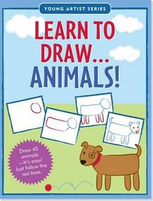 Learn to Draw Animals! (Draw 45 animals -- it's easy! Just follow the red lines.) by Steckler Kerren Barbas, Conlon Mara, 9781441302700