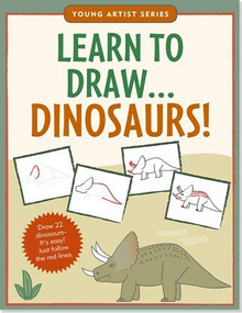 Learn to Draw Dinosaurs! (Draw 22 dinosaurs -- it's easy! Just follow the red lines.) by Steckler Kerren Barbas, Levy Talia, 9781441312778