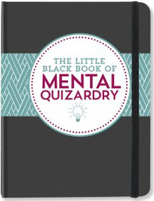 Little Black Book of Mental Quizardry by , 9781441316097