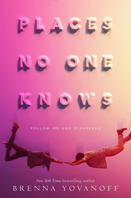 Places No One Knows by Brenna Yovanoff, 9780553522631