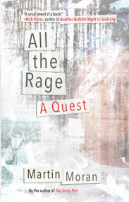 All the Rage (A Quest) by Martin Moran, 9780807086575