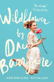 Wildflower by Drew Barrymore, 9781101983812