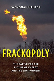 Frackopoly (The Battle for the Future of Energy and the Environment) by Wenonah Hauter, 9781620970072