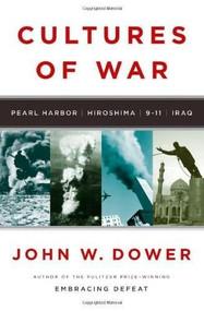 Cultures of War (Pearl Harbor / Hiroshima / 9-11 / Iraq) by John W. Dower, 9780393061505