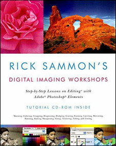 Rick Sammon's Digital Imaging Workshops (Step-by-Step Lessons on Editing with Adobe Photoshop Elements) by Rick Sammon, 9780393326680