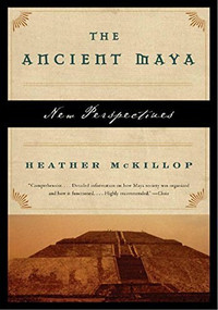 The Ancient Maya (New Perspectives) by Heather McKillop, 9780393328905