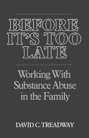 Before It's Too Late (Working with Substance Abuse in the Family) by David C. Treadway, 9780393700688