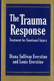 The Trauma Response (Treatment for Emotional Injury) by Diana Sullivan Everstine, Louis Everstine, 9780393701234