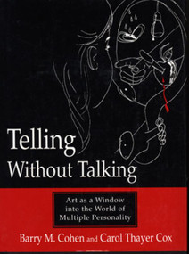 Telling Without Talking (Art as a Window into the World of Multiple Personality) by Barry M. Cohen, Carol Thayer Cox, 9780393701968