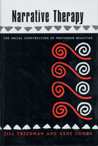 Narrative Therapy (The Social Construction of Preferred Realities) by Gene Combs, Jill Freedman, 9780393702071
