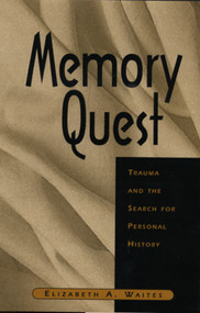 Memory Quest (Trauma and the Search for Personal History) by Elizabeth A. Waites, 9780393702347