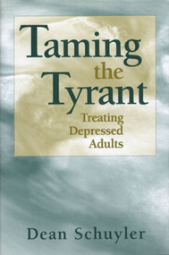 Taming the Tyrant (Treating Depressed Adults) by Dean Schuyler, 9780393702576