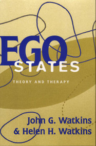 Ego States (Theory and Therapy) by Helen H. Watkins, John G. Watkins, 9780393702590