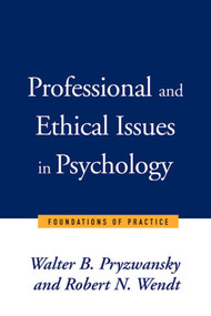 Professional and Ethical Issues in Psychology by Walter B. Pryzwansky, Robert N. Wendt, 9780393702859
