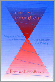 Creative Energies (Integrative Energy Psychotherapy for Self-Expression and Healing) by Dorothea Hover-Kramer, 9780393703849