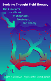 Evolving Thought Field Therapy (The Clinician) by Sheila S. Bender, Victoria Britt, John H. Diepold, 9780393704051