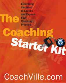 Coaching Starter Kit (Everything You Need to Launch and Expand Your Coaching Practice) by CoachVille.com, 9780393704112