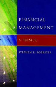 Financial Management (A Primer) by Stephen Robert Foerster, 9780393704365