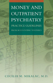 Money and Outpatient Psychiatry (Practice Guidelines from Accounting to Ethics) by Cecilia M. Mikalac, 9780393704402