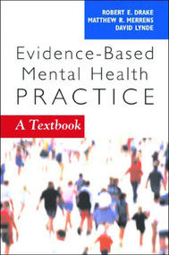Evidence-Based Mental Health Practice (A Textbook) by Robert E. Drake, David W. Lynde, Matthew R. Merrens, 9780393704433
