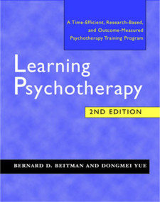 Learning Psychotherapy by Bernard D. Beitman, Dongmei Yue, 9780393704464