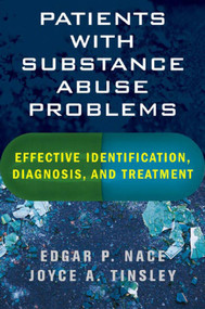 Patients with Substance Abuse Problems (Effective Identification, Diagnosis, and Treatment) by Edgar P. Nace, Joyce A. Tinsley, 9780393705119
