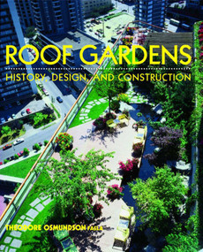 Roof Gardens (History, Design, and Construction) by Theodore H. Osmundson, 9780393730128