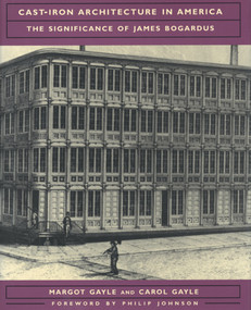 Cast-Iron Architecture in America (The Significance of James Bogardus) by Carol Gayle, Margot Gayle, 9780393730159