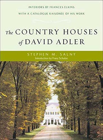 The Country Houses of David Adler by Stephen M. Salny, Franz Schulze, 9780393730456