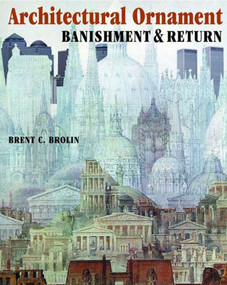 Architectural Ornament (Banishment & Return) by Brent C. Brolin, 9780393730463