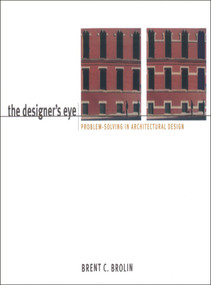 The Designer's Eye by Brent C. Brolin, 9780393730685