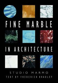 Fine Marble in Architecture by Studio Marmo, Frederick Bradley, 9780393730746