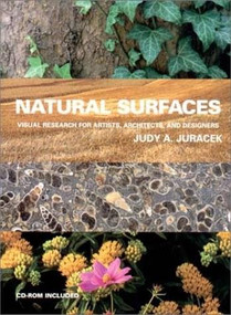 Natural Surfaces (Visual Research for Artists, Architects, and Designers) by Judy A. Juracek, 9780393730814