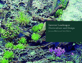 Interior Landscapes (Horticulture and Design) by Jerome Malitz, Seth Malitz, 9780393730821