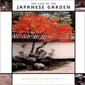 The Lure of the Japanese Garden by Alison Main, Newell Platten, Julie Moir Messervy, 9780393730913