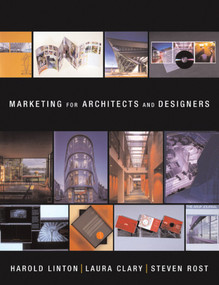 Marketing for Architects and Designers by Harold Linton, Laura Clary, Steven Rost, 9780393731002