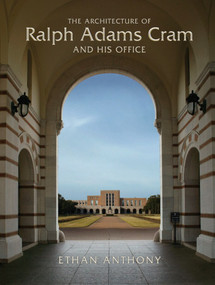The Architecture of Ralph Adams Cram and His Office by Ethan Anthony, 9780393731040
