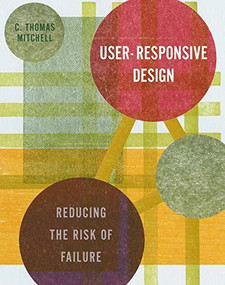 User-Responsive Design (Reducing the Risk of Failure) by C. Thomas Mitchell, 9780393731057