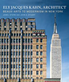 Ely Jacques Kahn, Architect by Jewel Stern, John A. Stuart, 9780393731149