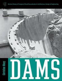 Dams by Christine Macy, 9780393731392