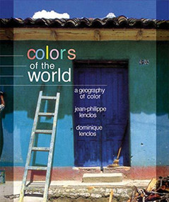 Colors of the World by Dominique Lenclos, Jean-Philippe Lenclos, Gregory Bruhn, 9780393731477